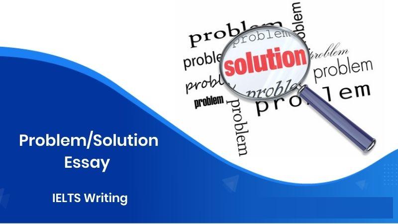 Writing Task 2: Dạng bài Problem - Solution.