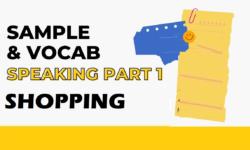 Câu hỏi và câu trả lời mẫu IELTS Speaking Part 1 – Topic Shopping