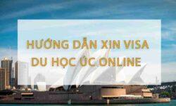Hướng dẫn xin visa Úc online nhanh nhất năm 2021